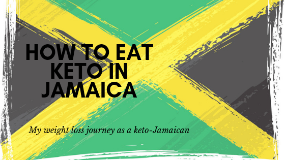How to eat keto in Jamaica