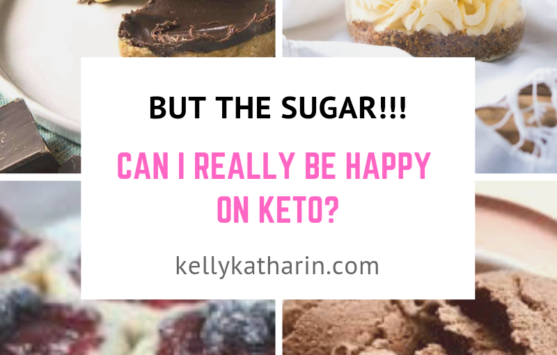 I love sugar! How can I be happy while keto?