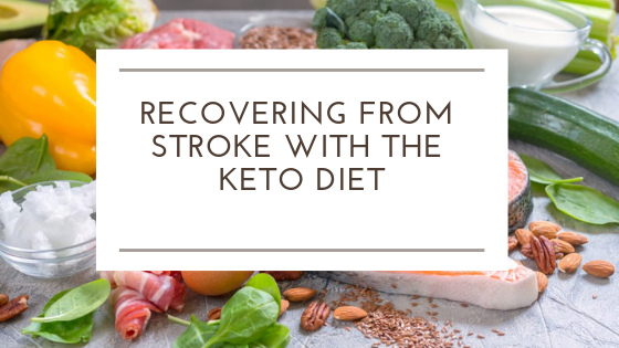 Recovering from stroke with the keto diet