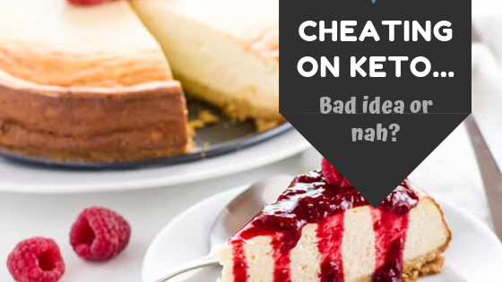 Cheating on Keto: Bad idea or nah?