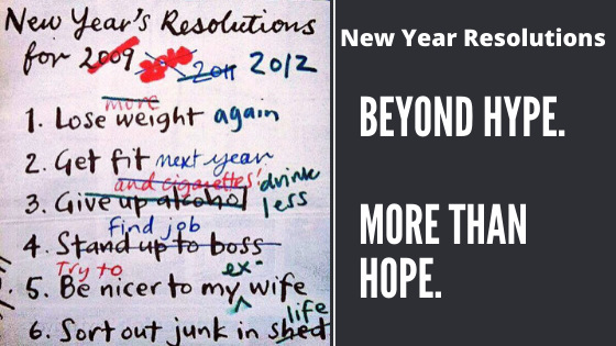 New Year Resolutions: Beyond Hype, More than Hope